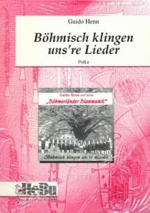 Böhmisch klingen uns´re Lieder